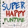 SuperHappyFunTime